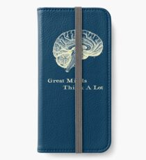 Great Minds Think A Lot iPhone Wallet/Case/Skin