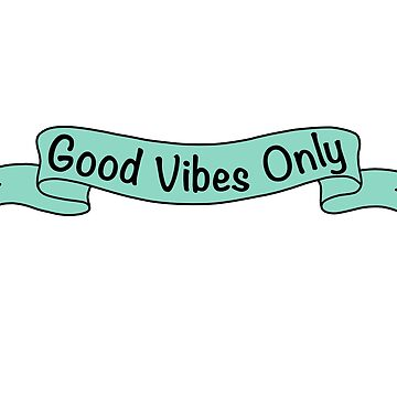 Good vibes only turquoise  by GrumpyMonkey