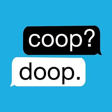 Coop? Doop. by scruffyjate