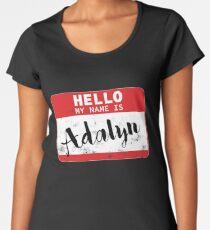 Hello My Name Is Adalyn Name Tag Women's Premium T-Shirt
