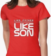 Like father like son T-shirt Women's Fitted T-Shirt