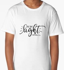 Bible Verses - Be The Light - Matthew 5:14 Long T-Shirt