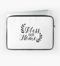 Bible Verses - Bless Our Home Laptop Sleeve