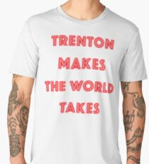 Trenton Makes Men's Premium T-Shirt