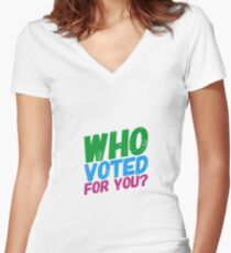 Who Voted For You? Women's Fitted V-Neck T-Shirt