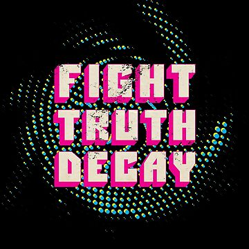 Fight Truth Decay by moviemaniacs