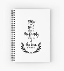 Bible Verses - Bless The Food Before us The Family beside us & The Love Between us Spiral Notebook
