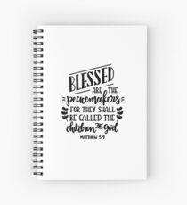 Bible Verses - Blessed are The Peacemakers For The Shall Be Called The Children of God - Matthew 5:9 Spiral Notebook