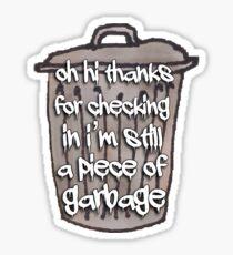 I'm Still a Piece of Garbage Vine Sticker