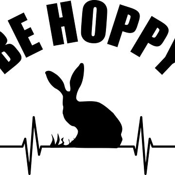 Cute Rabbit - Funny Quote Be Hoppy Happy Heartbeat by xsylx