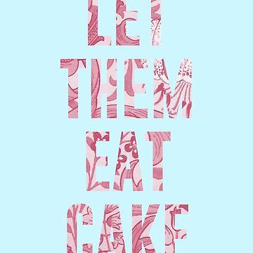 Let Them Eat Cake by kjanedesigns