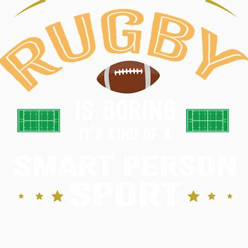 OK If You Think Rugby Is Boring Smart People Sport by orangepieces