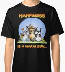 Happiness Is a Warm Gun... Classic T-Shirt