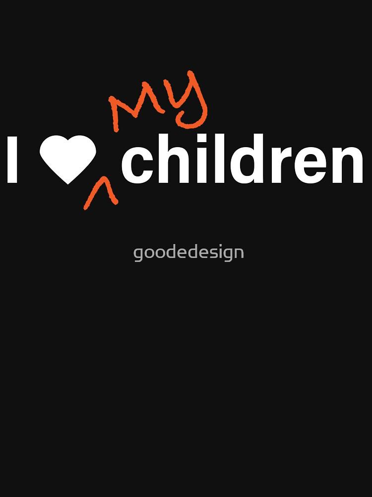 I love my children by goodedesign