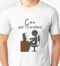 C++ And 75 Problems Funny Programmer  Unisex T-Shirt