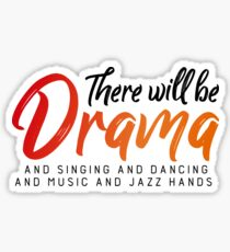 There Will Be Drama Singing Dancing Music Jazz Hands V5 Sticker