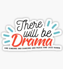There Will Be Drama Singing Dancing Music Jazz Hands V6 Sticker