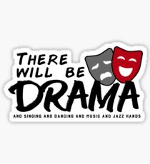 There Will Be Drama Singing Dancing Music Jazz Hands V7 Sticker