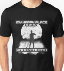 My Happy Place Is On My Paddle Board Paddle Boarding  Slim Fit T-Shirt