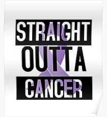 Straight Outta Cancer Purple Ribbon all cancers Poster