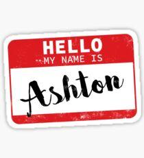 Hello My Name Is Ashton Name Tag Sticker