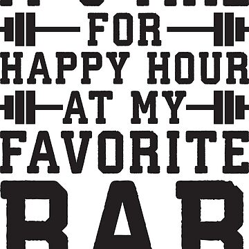Happy Hour At My Favorite Bar - Barbell by mchanfitness