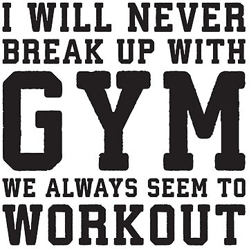 I Will Never Break Up With Gym by mchanfitness