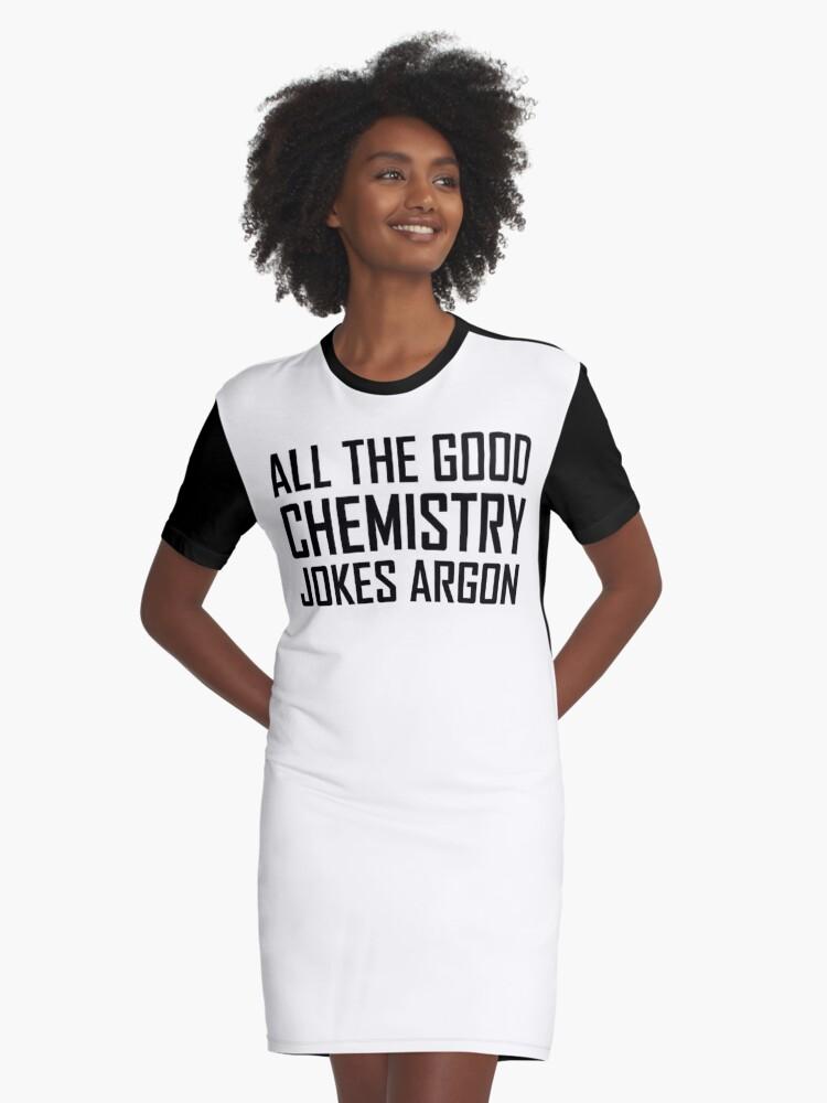 All The Good Chemistry Jokes Argon Funny Chemistry Joke Graphic T