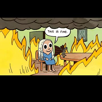 This is fine (GOT) by whythelpface