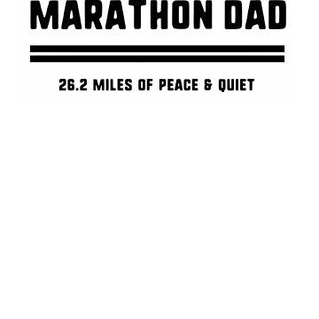 Funny Running Marathon Dad 26.2 peace and quiet I gift tee by KokoLaroche