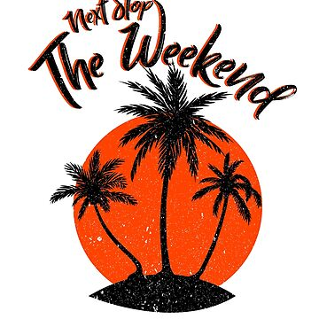 Next Stop The Weekend Shirt Tropical Summer Shirt by catcatcatlife