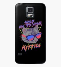 Hold On To Your Kitties Case/Skin for Samsung Galaxy