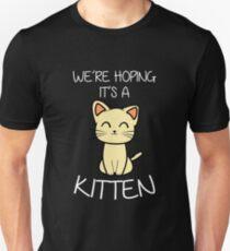 Were Hoping It's A Kitten Funny Pregnancy Announcement  Unisex T-Shirt