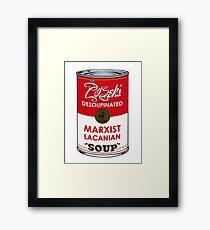 Zizek's Desoupinated Marxist Lacanian Soup Framed Print