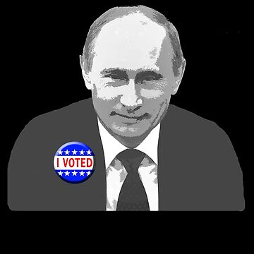 Putin I VOTED Button by LoveAndDefiance