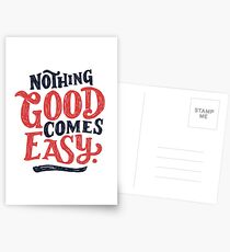 Nothing Good Comes Easy - Typography Design Postcards