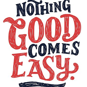 Nothing Good Comes Easy - Typography Design by sebastianst