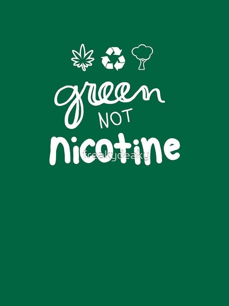 Grün Nicht Nikotin von freakydeaky