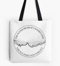 Ice Does Not Forgive Tote Bag