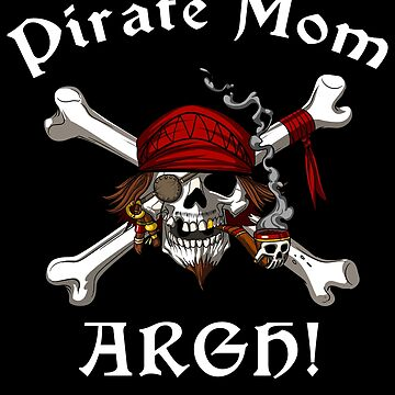 Pirate Mom Crossbones Skull Mother Captain Jolly Roger by underheaven