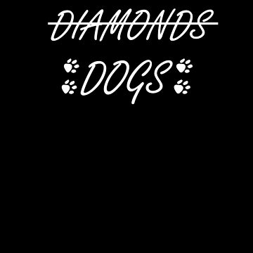 No Diamonds But Dogs Dog Lover Puppy Lover  by Tengerimalac75