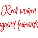 Real women against feminists by LackaDaisy _