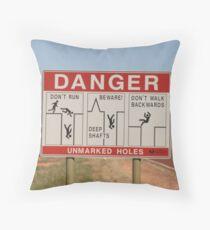 Be careful,Coober Pedy, S.A. Throw Pillow