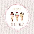 Keep calm, eat ice cream by CerridwenDessin