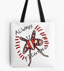 Always  Stay Fighting Tote Bag