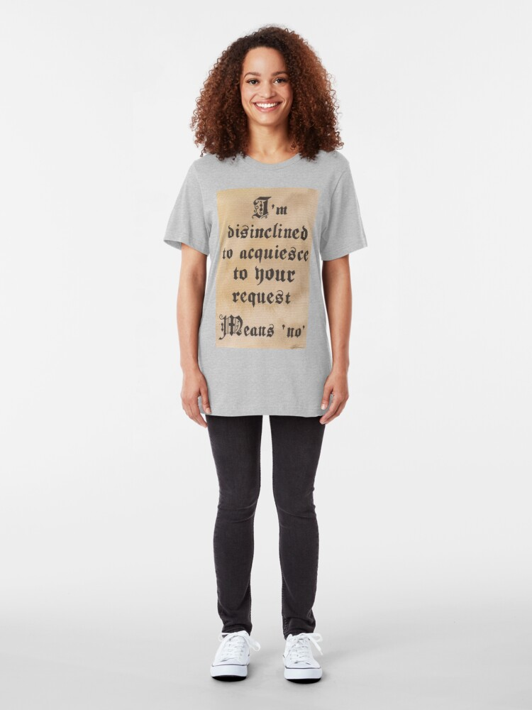 Alternative Ansicht von Disinclined to Acquiesce  Slim Fit T-Shirt