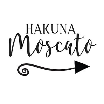Hakuna Moscato by SQInspirations