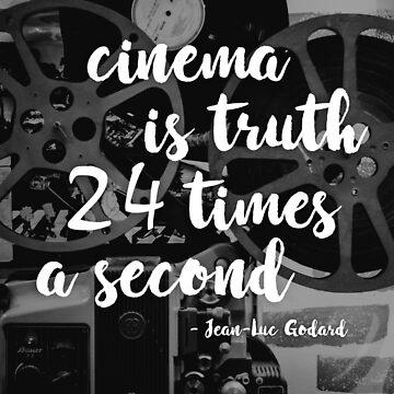 Cinema is truth twenty-four times per second - Jean-Luc Godard by adriangemmel