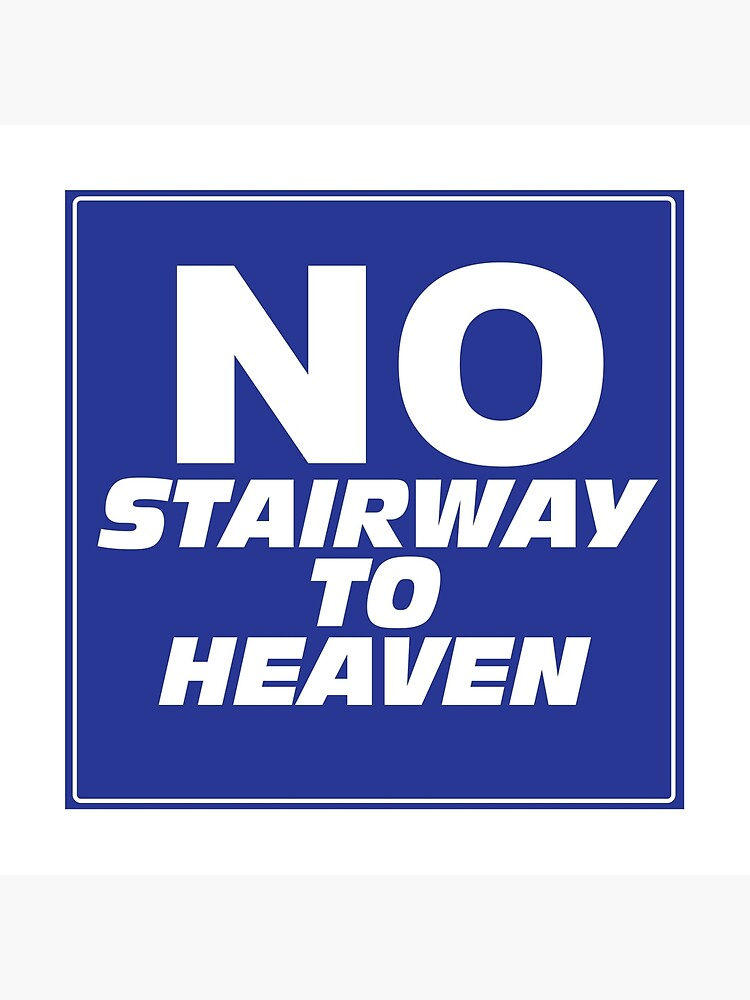 Wayne's World No Stairway to Heaven Sign by kndll