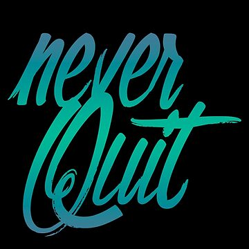 Never Quit Quote by rott515